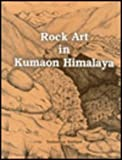 Rock Art in Kumaon Himalaya, Mathpal, Yashodhar, 8173050570