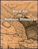 Rock Art in Kumaon Himalaya, Mathpal, Yashodhar, 8173050570