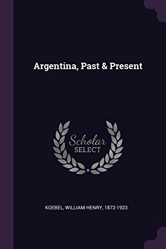 Argentina, Past & Present