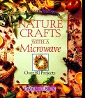Nature Crafts with a Microwave, Dawn Cusick, 0806906677