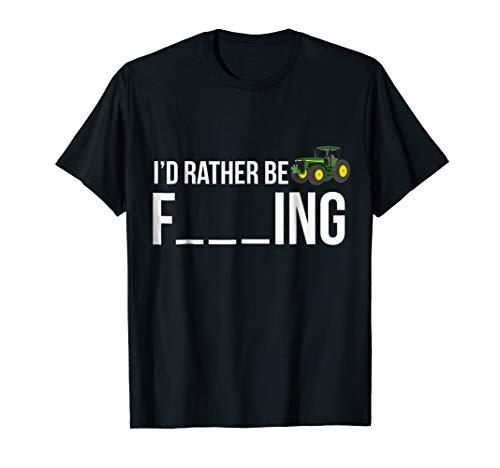 I'd Rather Be Farming T-Shirt Funny Farmer Gift Shirt