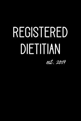 Registered Dietitian est. 2019: Lined Journal Graduation Gift for College or University Graduate