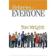 Hebrews for Everyone Publisher: Westminster John Knox Press