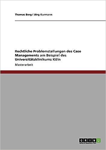 Book Rechtliche Problemstellungen des Case Managements am Beispiel des Universitätsklinikums Köln