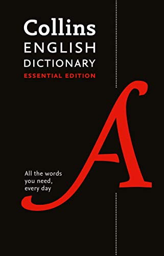 Collins English Essential Dictionary: All the words you need, every day: 200,000 Words and Phrases for Everyday Use (Collins Essential Editions)