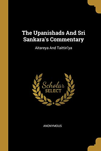 The Upanishads And Sri Sankara's Commentary: Aitareya And Taittiri'ya