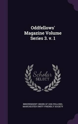 Download Oddfellows' Magazine Volume Series 3. V. 1 pdf epub