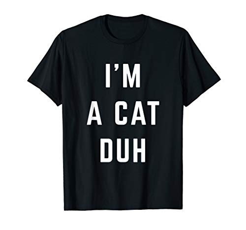 I'm a Cat Duh Easy Halloween Costume