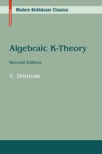 Algebraic K-Theory (Modern Birkhäuser Classics)
