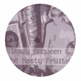 Sleazy McQueen & Nasty Fruits, The - 1982 (Let's Get A Little Closer)