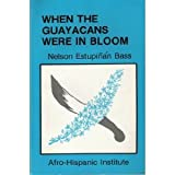 When the Guayacans Were in Bloom, Bass, Nelson E., 0939423014