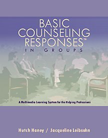 Basic Counseling Responses in Groups: A Multimedia Learning System for the Helping Professions (Worktext, CD-ROM, and Video Package) - Multimedia Learning System