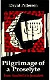Pilgrimage of a Proselyte, David Patterson, 082460363X