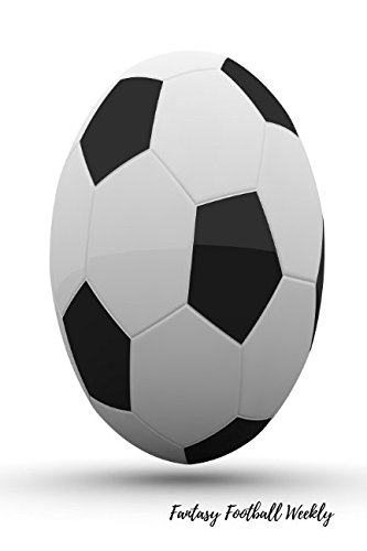 Read Online Fantasy Football Weekly: Fantasy Football Log PDF