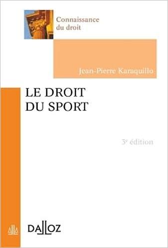 Livres gratuits Le droit du sport - 3e éd.: Connaissance du droit pdf