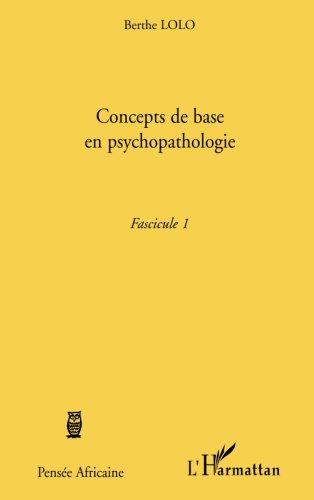 Concepts de base en psychopathologie: Fascicule 1 (French Edition) pdf epub