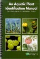 An Aquatic Plant Identification Manual for Washington's Freshwater Plants