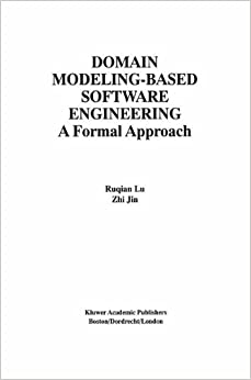 Domain Modeling-Based Software Engineering (The International Series on Asian Studies in Computer and Information Science)