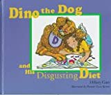 img - for Dino the Dog and His Disgusting Diet book / textbook / text book