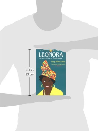 Leonora: The Buried Story of Guadeloupe (CARAF Books: Caribbean and African Literature translated from the French)
