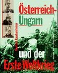 Osterreich-Ungarn und der Erste Weltkrieg, 1914-1918: Bildband (German Edition)