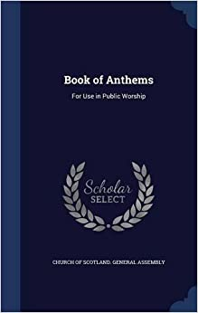 Book Book of Anthems: For Use in Public Worship