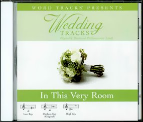 Wedding Tracks - In This Very Room by Word Entertainment Music