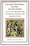 Natural and Moral History of the Indies, Acosta, José de, 0822328321