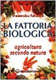 Image de La fattoria biologica. Agricoltura secondo natura