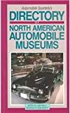 Automobile Quarterly's Director of North American Automobile Museums, , 0911968946