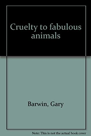 book cover of Cruelty to Fabulous Animals