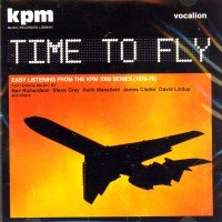Time To Fly: Kpm 1000 Series Compilation (1970-76)