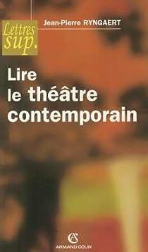 Lire le théâtre contemporain par Ryngaert