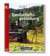 Bd.1 : Grundlagen, Bäume, Sträucher, Grün an Gleisen und Wegen