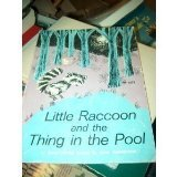 Little Raccoon And The Thing In The Pool