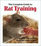 Complete Guide to Rat Training by Debbie Ducommun