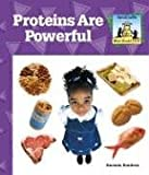 Proteins Are Powerful