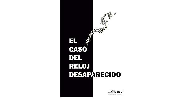 El caso del reloj desaparecido (Miscelánea nº 12) (Spanish Edition) - Kindle edition by Carlos Ortega Pardo y otros autores.