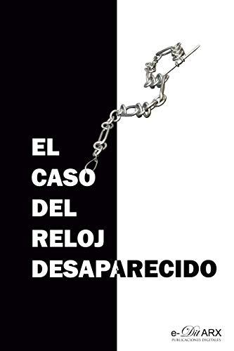 El caso del reloj desaparecido (Miscelánea nº 12) (Spanish Edition) by [