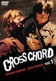 CROSS CHORD vol.1 [DVD]
