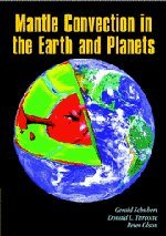 Mantle Convection in the Earth and Planets - 2 Part Set: Mantle Convection in the Earth and Planets 2 Volume Paperback Set (v. 1&2)