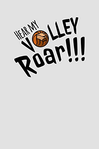 Hear my Volley Roar!!!: Volleyball Notebook, Homework Planner, Exercise Journal por Sabrina Weinrich
