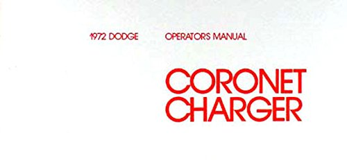 1972 DODGE CORONET & CHARGER OWNERS INSTRUCTION & OPERATING MANUAL - GUIDE - Covers all models of Coronet and Charger, including Charger Rallye, SE, Coronet, Custom, Crestwood, and wagons. -