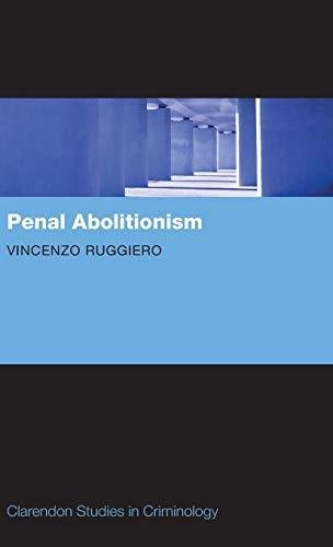Penal Abolitionism (Clarendon Studies in Criminology)