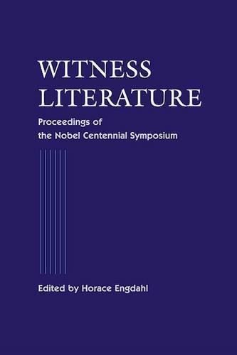 Witness Literature: Proceedings of the Nobel Centennial Symposium