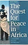 The Quest for Peace in Africa : Transformations, Democracy and Public Policy, , 905727051X