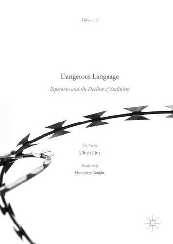 Dangerous Language ― Esperanto and the Decline of Stalinism