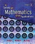 A Survey of Mathematics with Applications with MyMathLab Student Access Kit, Expanded Edition, Angel, Allen R. and Abbott, Christine D., 0321566610
