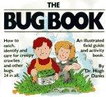 The Bug Book and the Bug Bottle, Hugh Danks, 089480314X