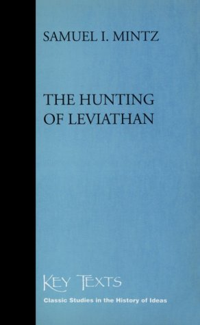 The Hunting Of Leviathan  Seventeenth Century Reactions To The Materialism And Moral Philosophy Of Thomas Hobbes  Key Texts
